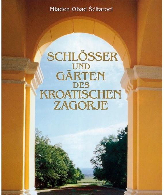 Schlosser Und Garten Des Kroatischen Zagorje