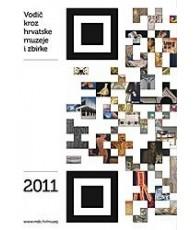 Vodič kroz hrvatske muzeje i zbirke 2011.