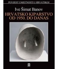 Hrvatsko kiparstvo od 1950. do danas