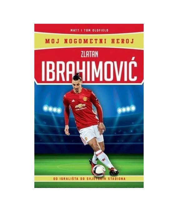 Moj nogometni heroj: Zlatan Ibrahimović