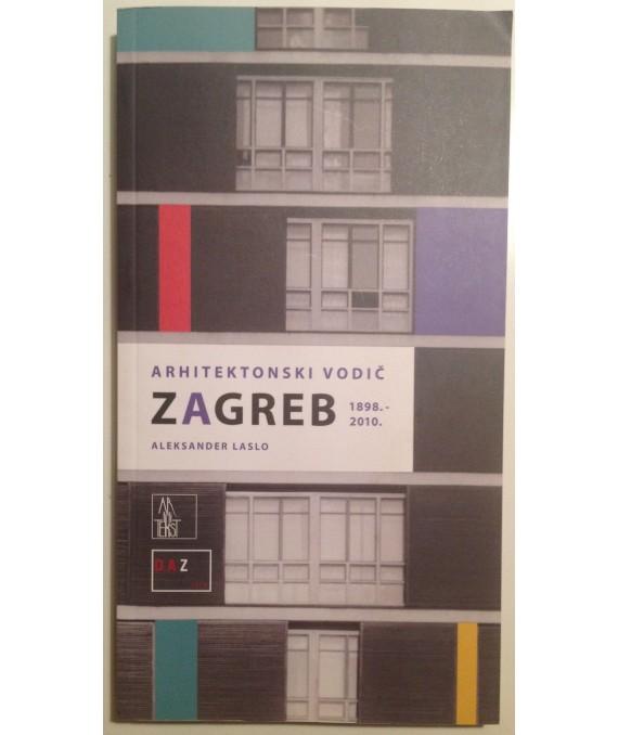 Arhitektonski vodič Zagreb 1898.-2010.