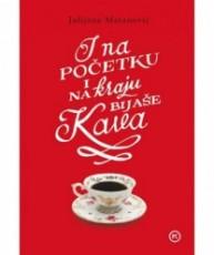 I na početku i na kraju bijaše kava