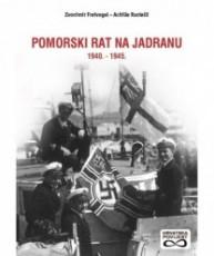 Pomorski rat na Jadranu 1940.-1945.