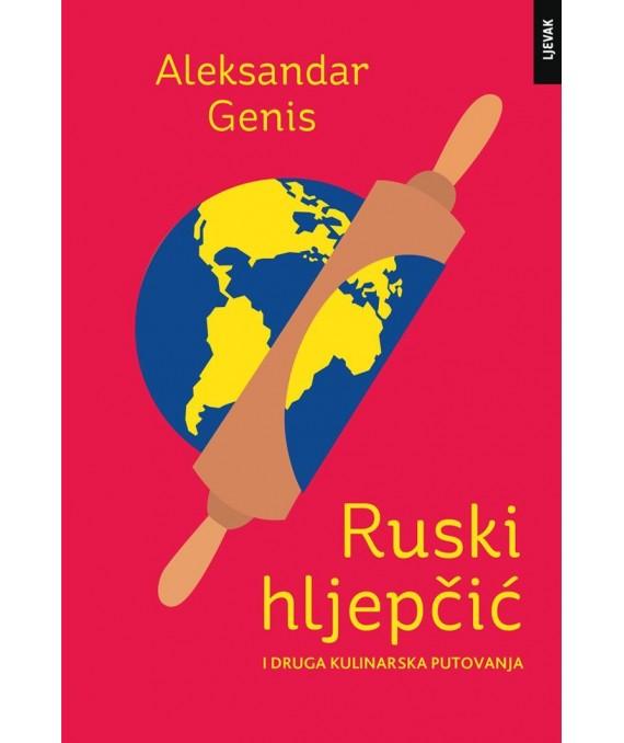 Ruski hljepčić i druga kulinarska putovanja