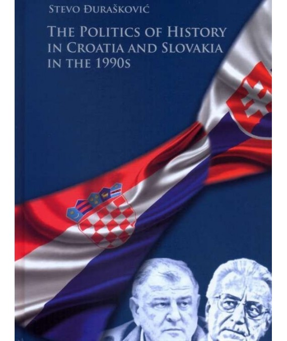 The Politics of History in Croatia and Slovakia in the 1990s