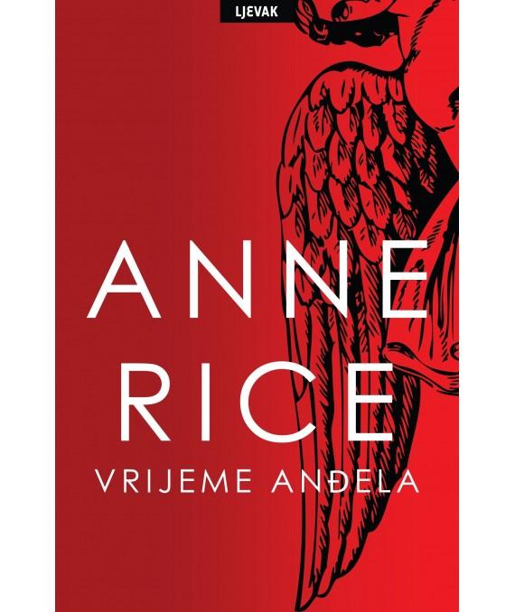 Vrijeme anđela - Anne Rice - Ljevak