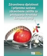 Zdravstvena djelatnost i priprema sustava zdravstvene zaštite