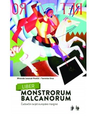 Liber monstrorum balcanorum