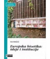 Europska bioetika: ideje i institucije
