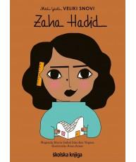 Mali ljudi, veliki snovi: Zaha Hadid