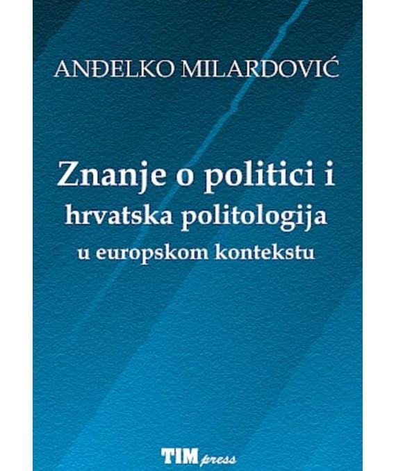 Znanje o politici i hrvatska politologija u europskom kontekstu