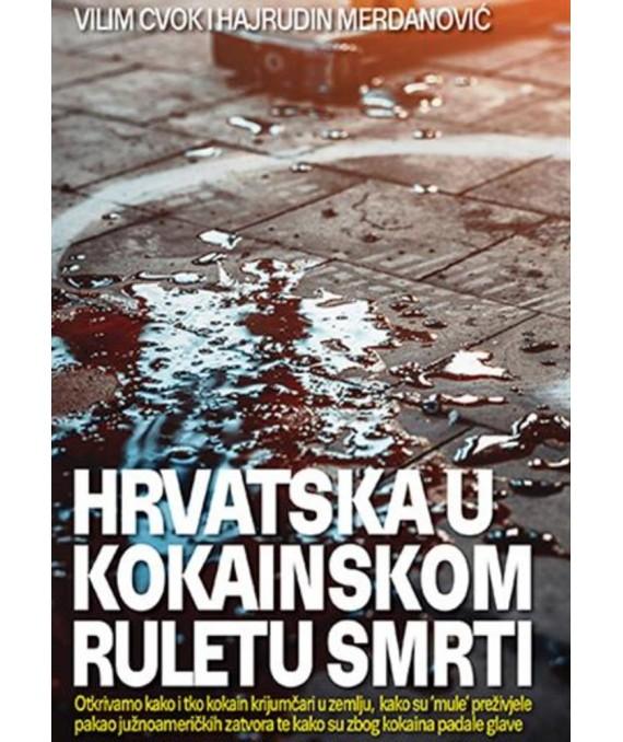 Hrvatska u kokainskom ruletu smrti