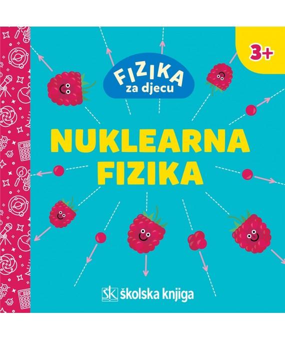 Fizika za djecu: Nuklearna fizika