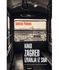 Kako Zagreb izranja iz sna