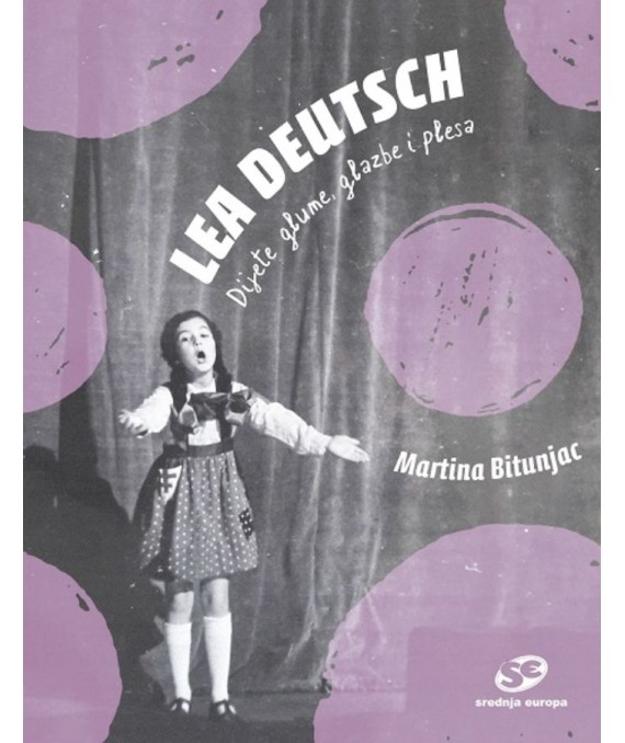 Lea Deutsch: Dijete glume, glazbe i plesa