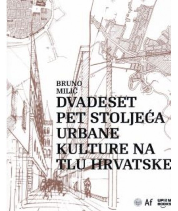 Dvadeset pet stoljeća urbane kulture na tlu Hrvatske