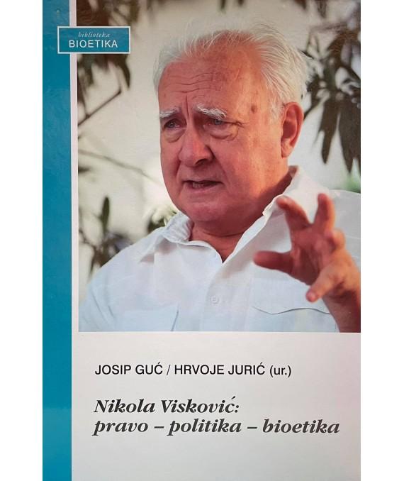 Nikola Visković: pravo-politika-bioetika
